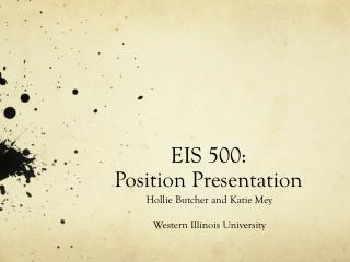 EIS 500:  Position Presentation