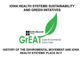 IOWA HEALTH SYSTEMS SUSTAINABILITY AND GREEN INITATIVES