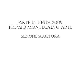 Arte in festa 2009 Premio Montecalvo Arte