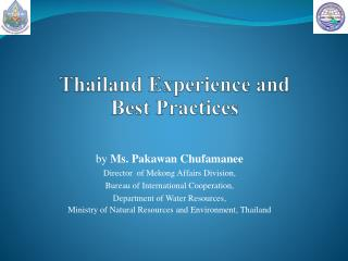 Thailand Experience and  Best Practices