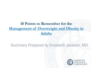 10 Points to Remember for the  Management of Overweight and Obesity in Adults
