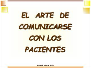 EL  ARTE  DE COMUNICARSE  CON LOS  PACIENTES