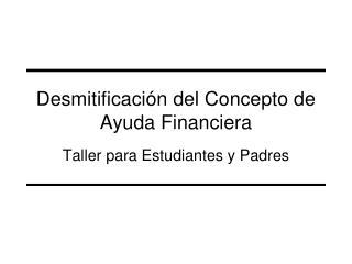 Desmitificación del Concepto de Ayuda Financiera