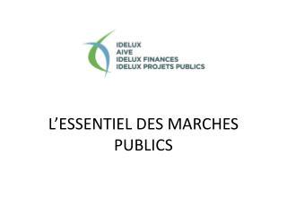 L'ESSENTIEL DES MARCHES PUBLICS