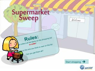 Rules: You must collect all the items on the shopping list  in order !
