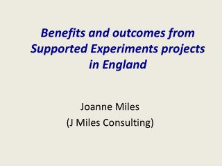 Benefits and outcomes from Supported Experiments projects in England