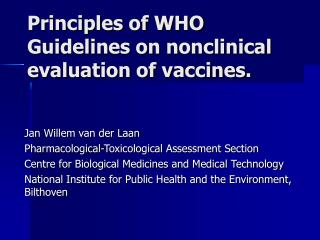 Principles of WHO Guidelines on nonclinical evaluation of vaccines.
