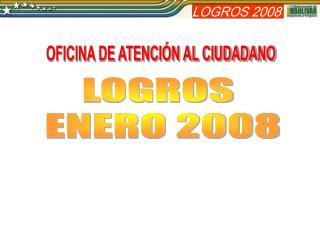 LOGROS  ENERO 2008