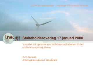 Stakeholderoverleg 17 januari 2008