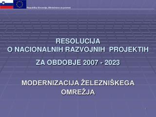 RESOLUCIJA O NACIONALNIH RAZVOJNIH  PROJEKTIH  ZA OBDOBJE 2007 - 2023