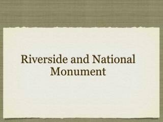 Riverside and National Monument