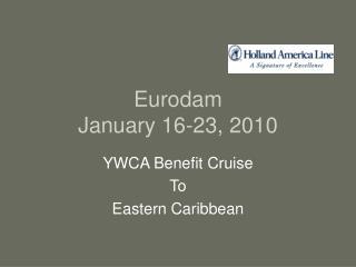 Eurodam January 16-23, 2010