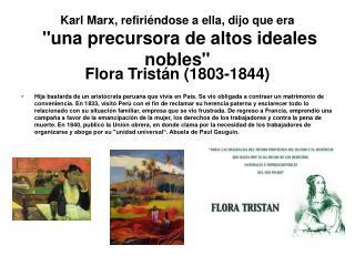 """Karl Marx, refiriéndose a ella, dijo que era  """"una precursora de altos ideales nobles"""""""