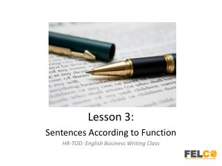 Lesson  3 : Sentences  According to Function HR-TOD : English Business Writing Class