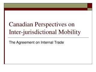 Canadian Perspectives on Inter-jurisdictional Mobility