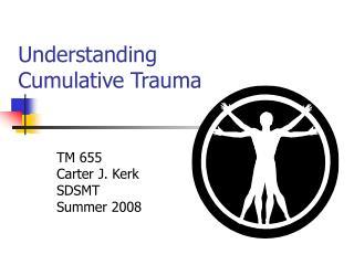 Understanding Cumulative Trauma