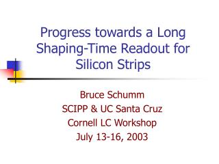Progress towards a Long Shaping-Time Readout for Silicon Strips