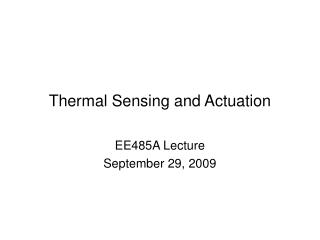 Thermal Sensing and Actuation