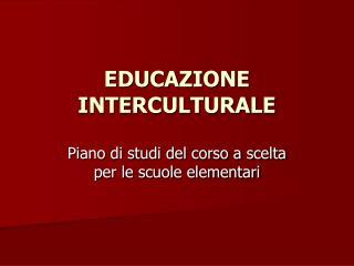 EDUCAZIONE  INTER CULTURALE