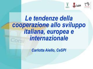 Le tendenze della cooperazione allo sviluppo italiana, europea e internazionale