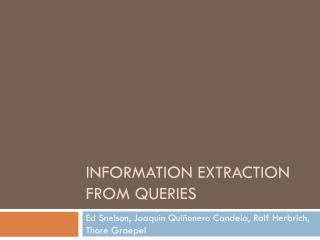 Information extraction from Queries
