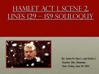 Hamlet Act 1, Scene 2, Lines 129 – 159 Soliloquy