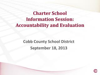 Charter School  Information  Session:  Accountability  and Evaluation