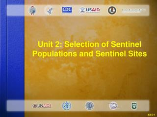 Unit 2: Selection of Sentinel Populations and Sentinel Sites