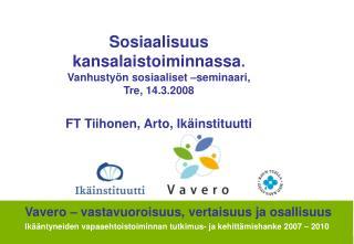 Sosiaalisuus kansalaistoiminnassa . Vanhustyön sosiaaliset –seminaari,  Tre, 14.3.2008