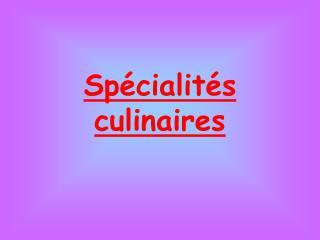 Spécialités culinaires