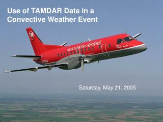 Use of TAMDAR Data in a  Convective Weather Event