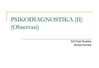 PSIKODIAGNOSTIKA (II) (Observasi)
