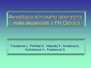 Akreditácia klinického laboratória - naše skúsenosti  z FN Ostrava