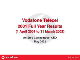 Vodafone Telecel 2001 Full Year Results (1 April 2001 to 31 March 2002)