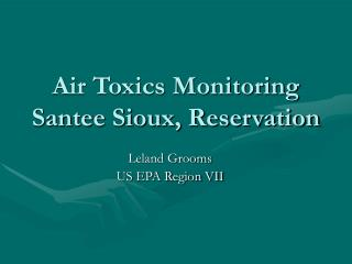 Air Toxics Monitoring Santee Sioux, Reservation
