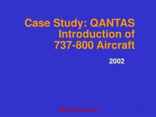 Case Study: QANTAS Introduction of  737-800 Aircraft