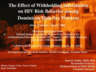 The Effect of Withholding Information on HIV Risk Behavior among Dominican Male Sex Workers