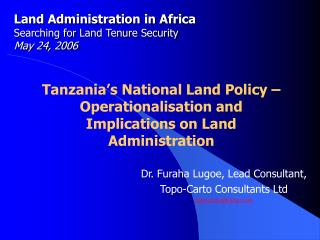Land Administration in Africa Searching for Land Tenure Security May 24, 2006