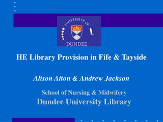 School of Nursing & Midwifery Dundee University Library