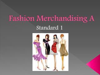 Fashion Merchandising A