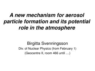 A new mechanism for aerosol particle formation and its potential role in the atmosphere