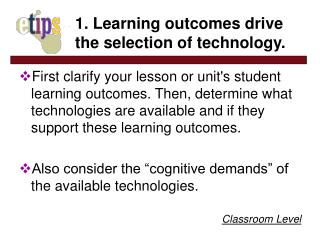 1. Learning outcomes drive the selection of technology.