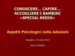CONOSCERE… CAPIRE… ACCOGLIERE I BAMBINI «SPECIAL NEEDS»