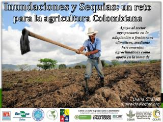Inundaciones y Sequias:  un reto  para la agricultura Colombiana