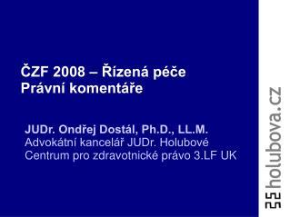ČZF 2008 – Řízená péče Právní komentáře