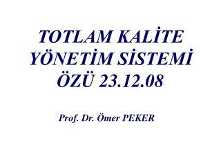 TOTLAM KALİTE YÖNETİM SİSTEMİ ÖZÜ 23.12.08