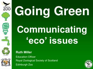 Ruth Miller Education Officer Royal Zoological Society of Scotland Edinburgh Zoo