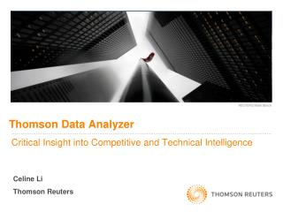 Thomson Data Analyzer  Critical Insight into Competitive and Technical Intelligence