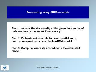 Forecasting using ARIMA-models