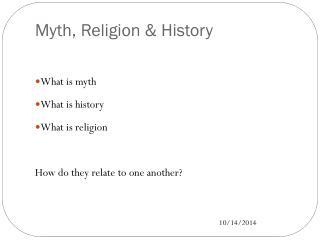 Myth, Religion & History